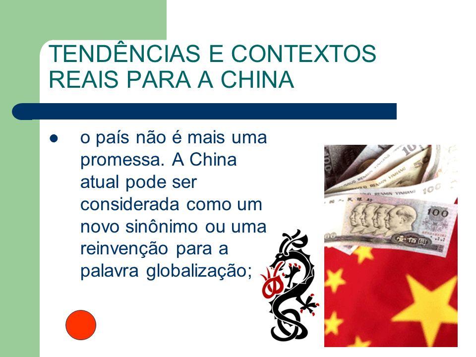 TENDÊNCIAS E CONTEXTOS REAIS PARA A CHINA