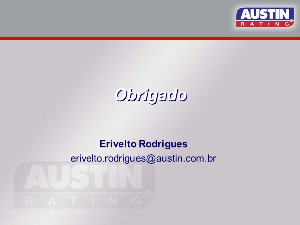 Obrigado Erivelto Rodrigues erivelto.rodrigues@austin.com.br