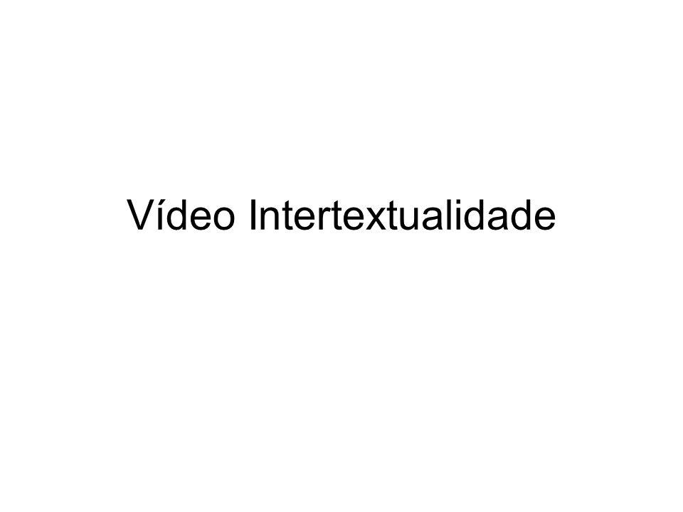 Vídeo Intertextualidade