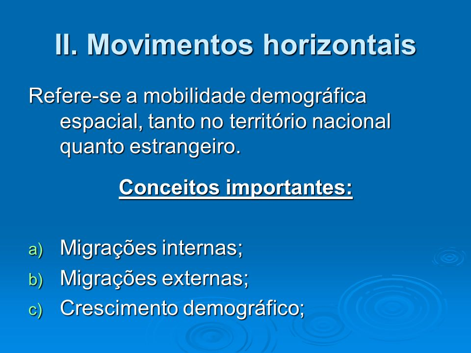 II. Movimentos horizontais