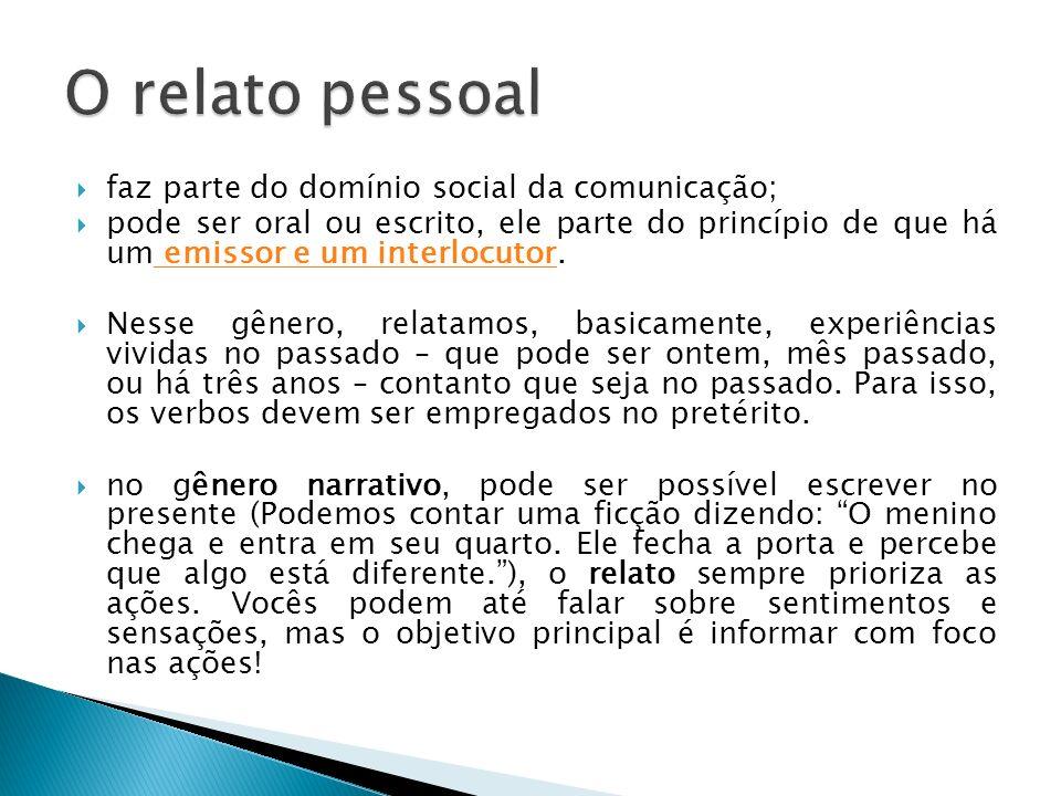 O relato pessoal faz parte do domínio social da comunicação;