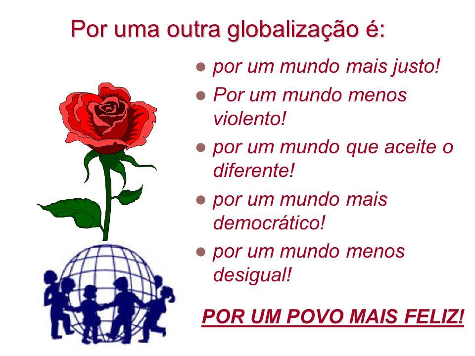 Por uma outra globalização é: