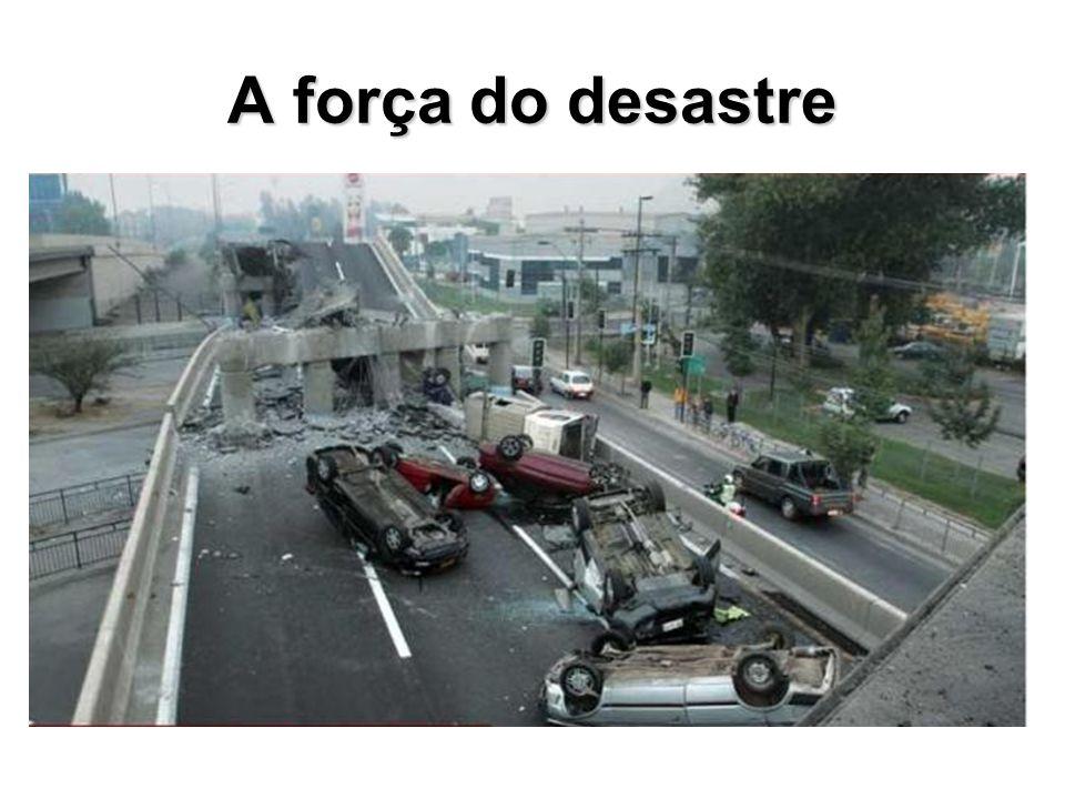 A força do desastre