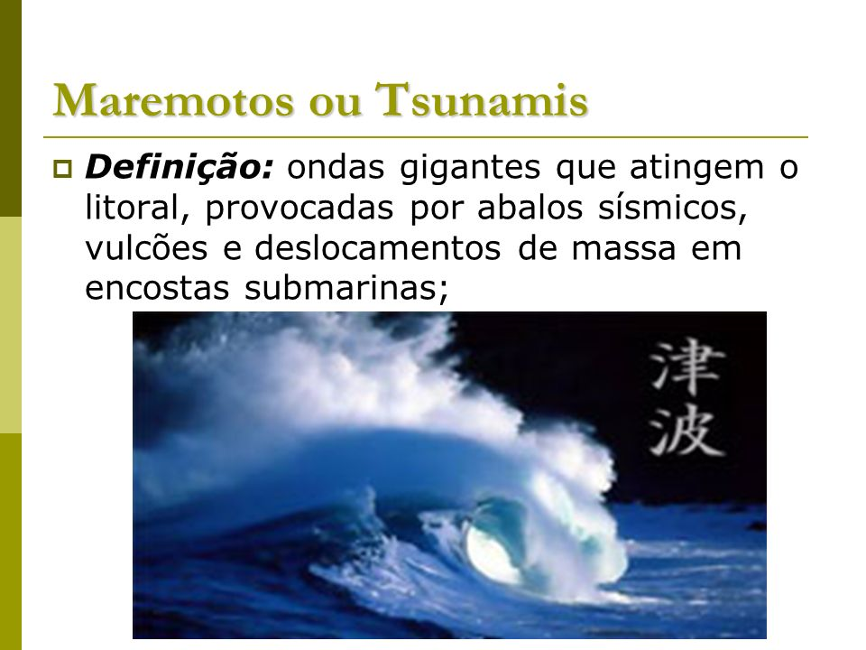Maremotos ou Tsunamis