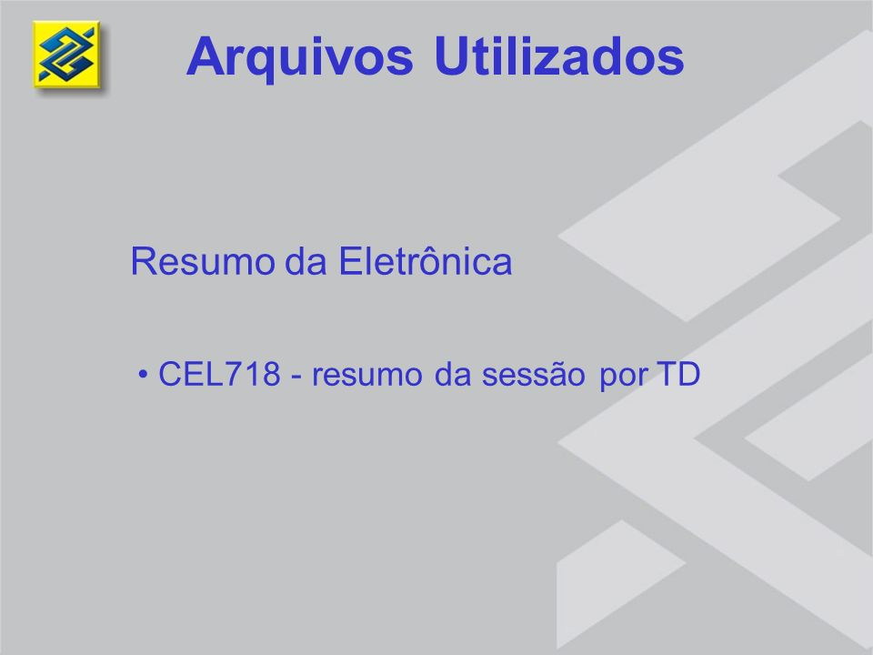Arquivos Utilizados Resumo da Eletrônica