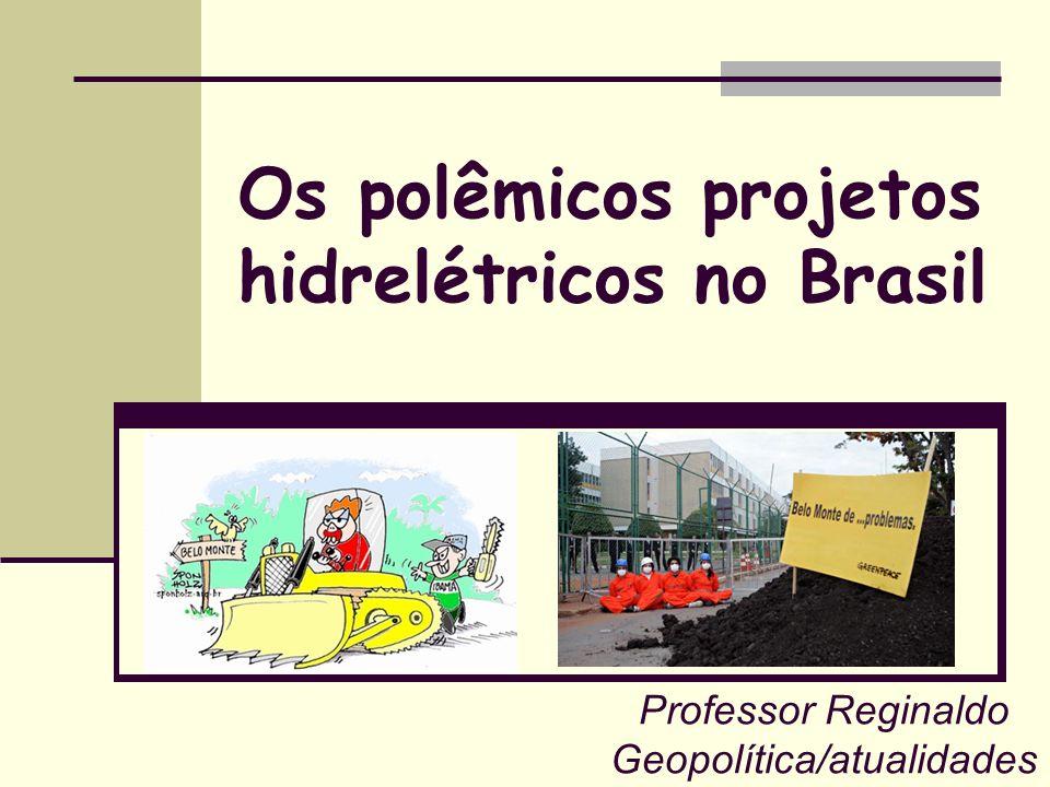 Os polêmicos projetos hidrelétricos no Brasil