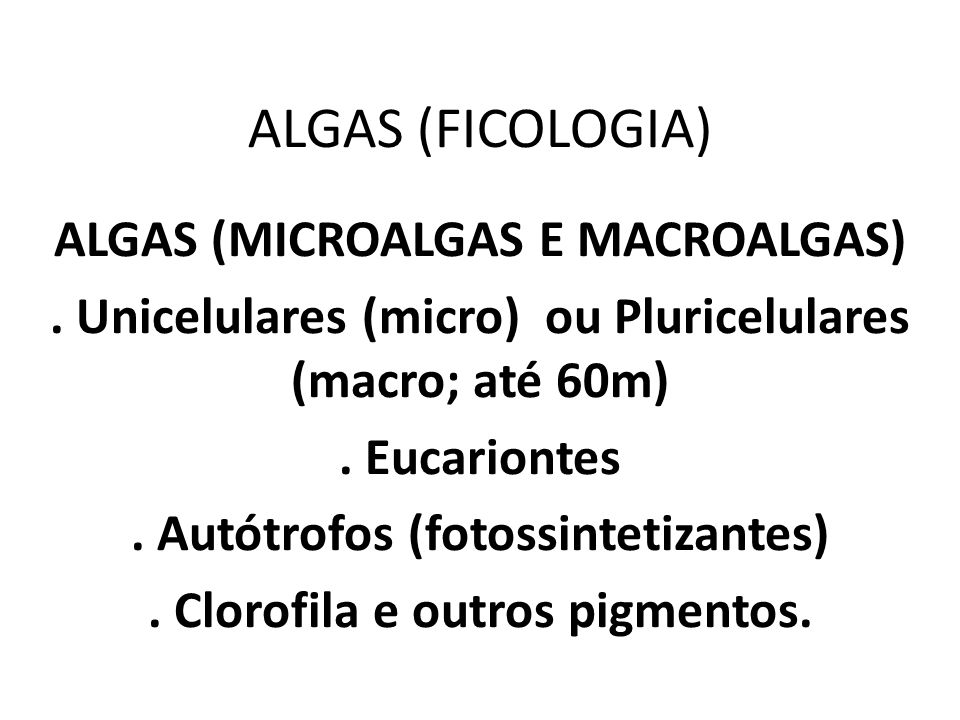 ALGAS (FICOLOGIA) ALGAS (MICROALGAS E MACROALGAS)