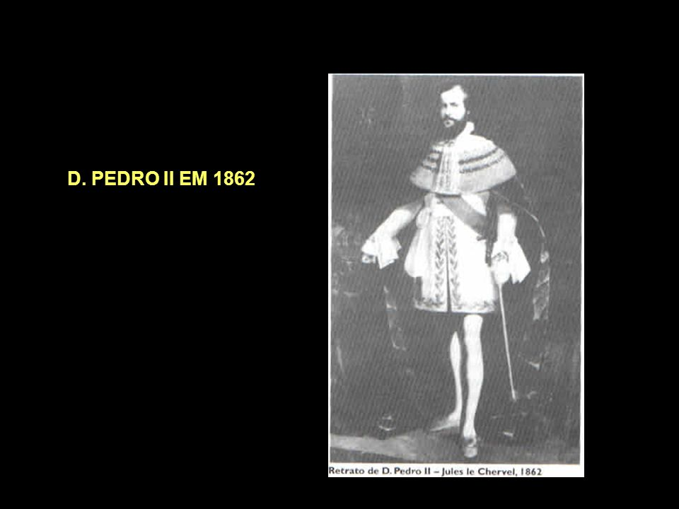 D. PEDRO II EM 1862