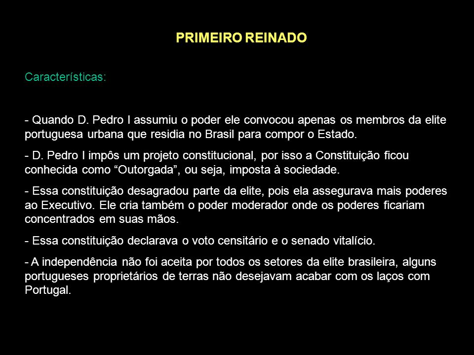 PRIMEIRO REINADO Características: