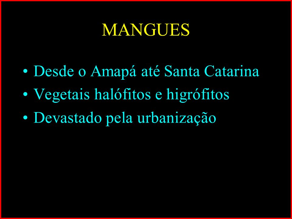 MANGUES Desde o Amapá até Santa Catarina