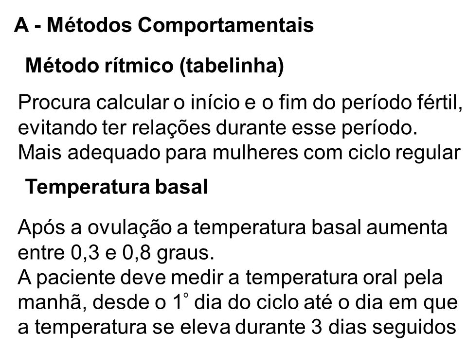 A - Métodos Comportamentais