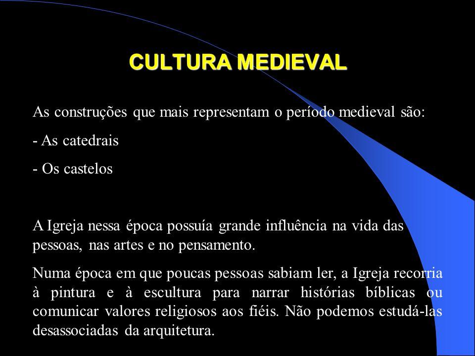 CULTURA MEDIEVAL As construções que mais representam o período medieval são: As catedrais. Os castelos.