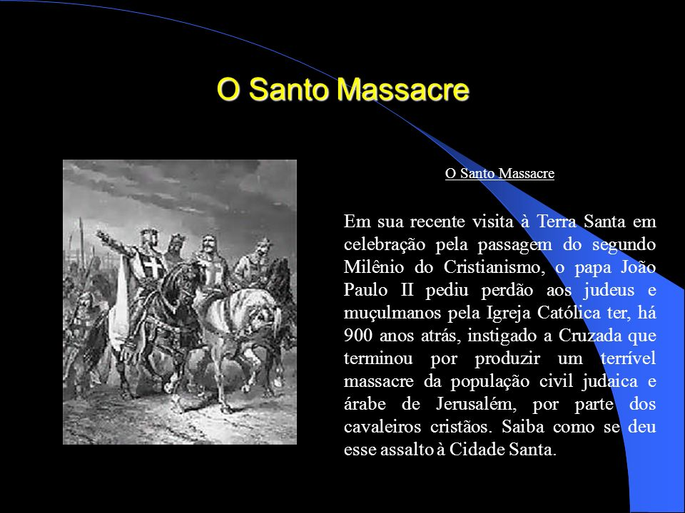 O Santo Massacre O Santo Massacre