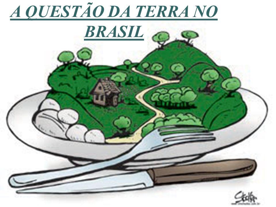 A QUESTÃO DA TERRA NO BRASIL
