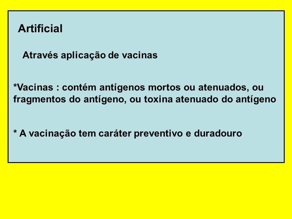Artificial Através aplicação de vacinas