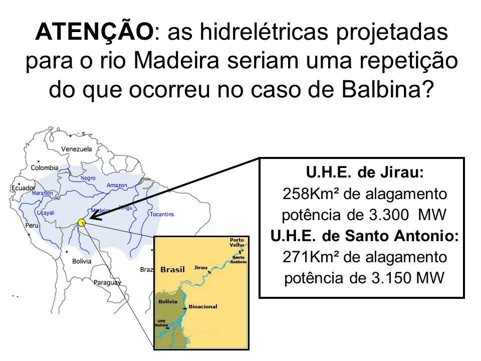 ATENÇÃO: as hidrelétricas projetadas para o rio Madeira seriam uma repetição do que ocorreu no caso de Balbina