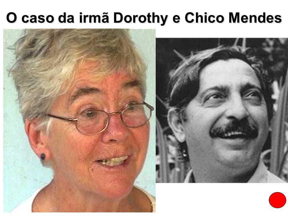 O caso da irmã Dorothy e Chico Mendes