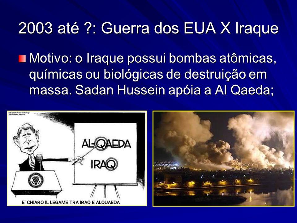 2003 até : Guerra dos EUA X Iraque