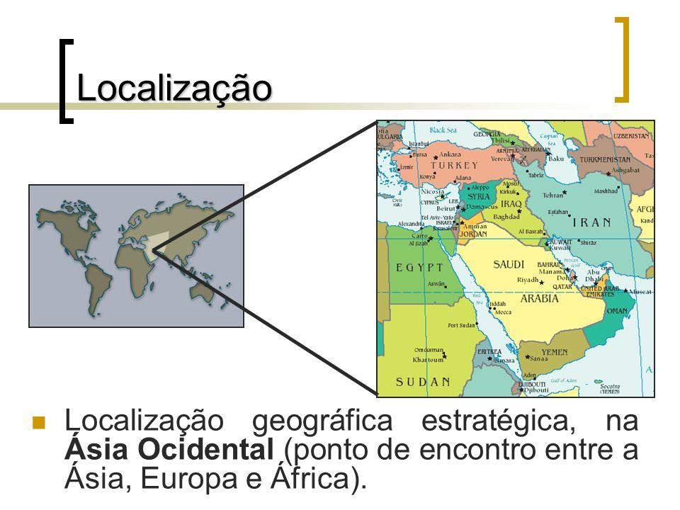 Localização Localização geográfica estratégica, na Ásia Ocidental (ponto de encontro entre a Ásia, Europa e África).
