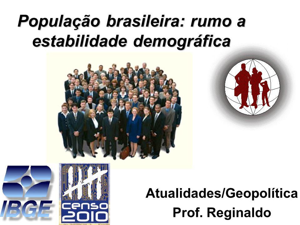 População brasileira: rumo a estabilidade demográfica