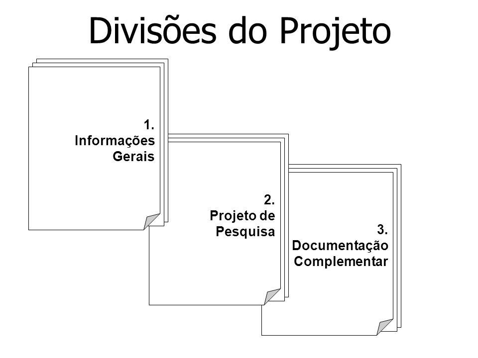 Divisões do Projeto 1. Informações Gerais 2. Projeto de Pesquisa 3.