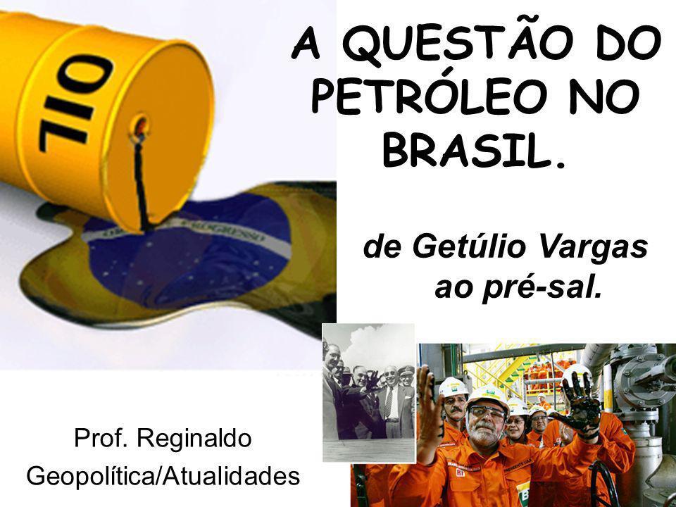 A QUESTÃO DO PETRÓLEO NO BRASIL.