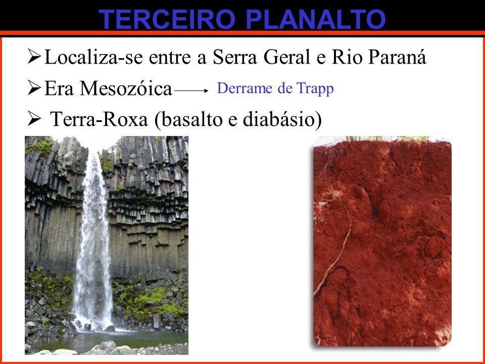 TERCEIRO PLANALTO Localiza-se entre a Serra Geral e Rio Paraná