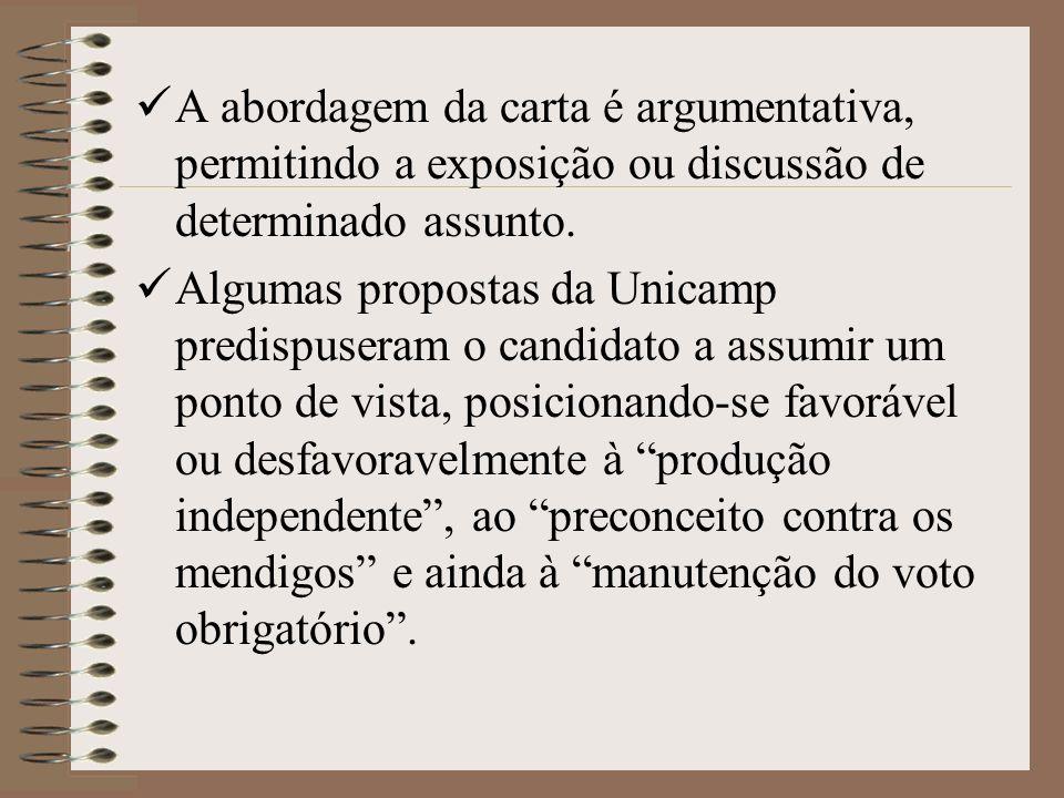 A abordagem da carta é argumentativa, permitindo a exposição ou discussão de determinado assunto.