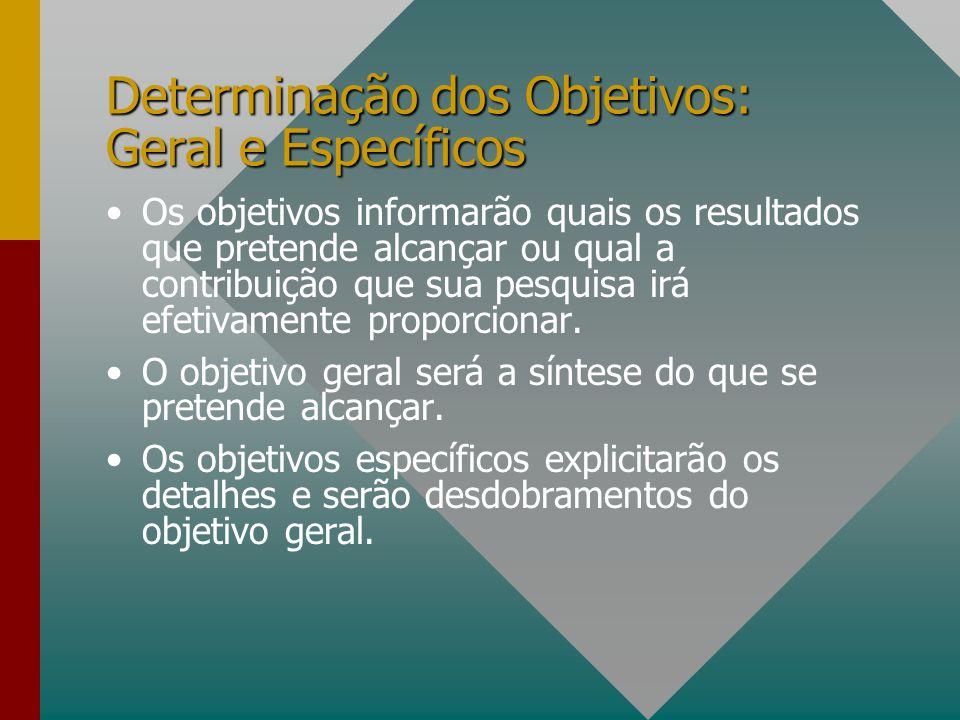 Determinação dos Objetivos: Geral e Específicos