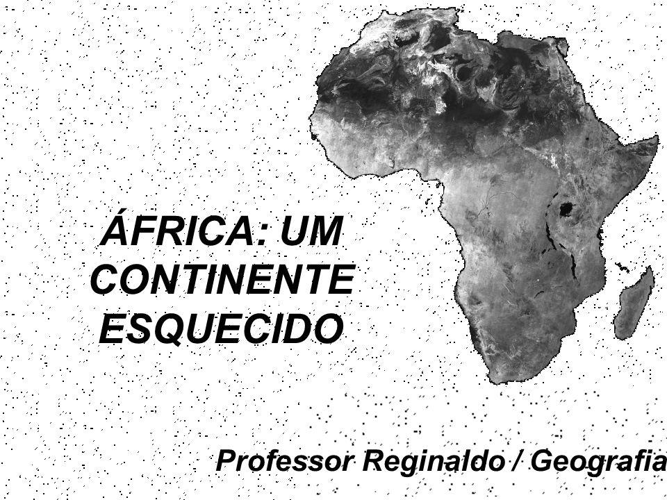 ÁFRICA: UM CONTINENTE ESQUECIDO