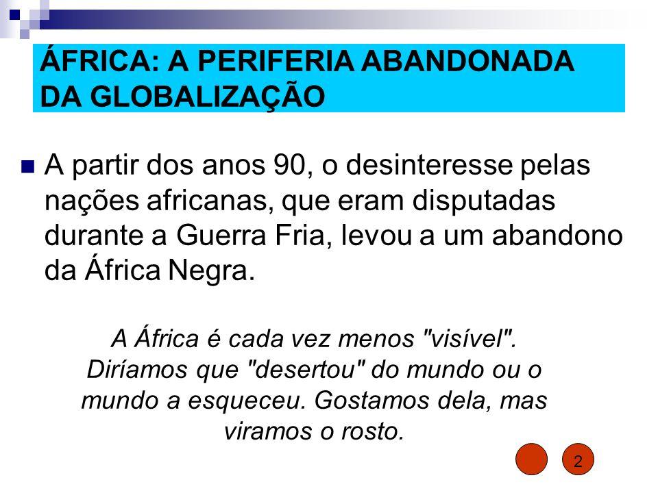 ÁFRICA: A PERIFERIA ABANDONADA DA GLOBALIZAÇÃO