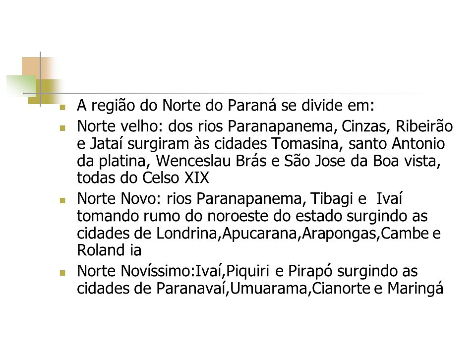 A região do Norte do Paraná se divide em: