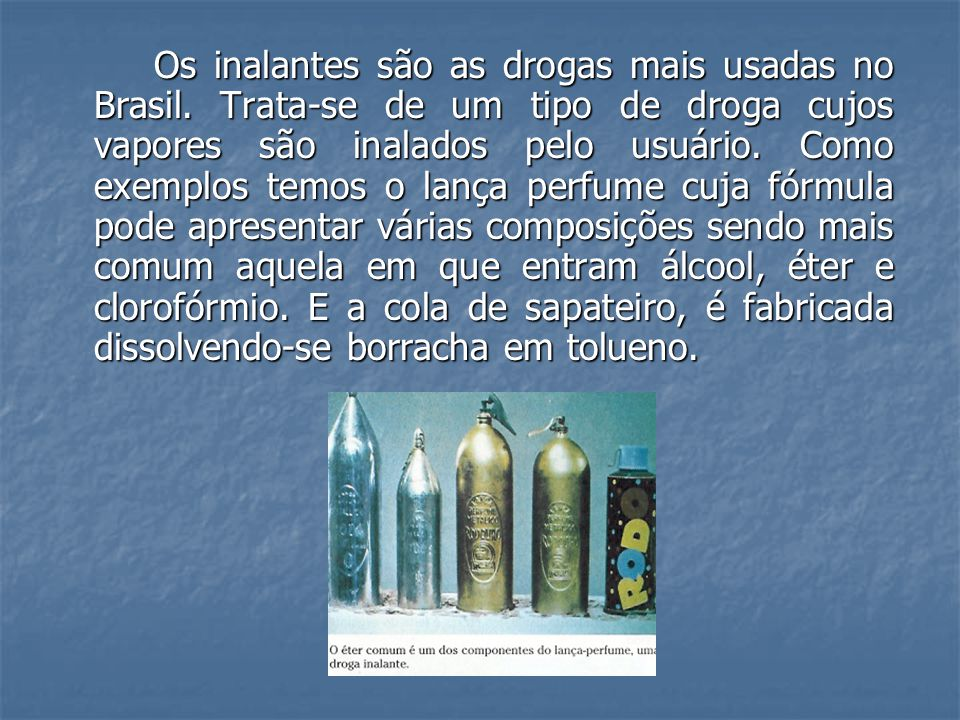 Os inalantes são as drogas mais usadas no Brasil