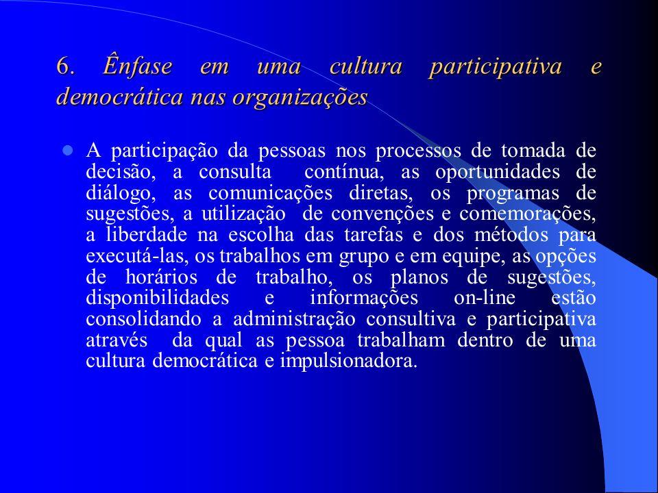6. Ênfase em uma cultura participativa e democrática nas organizações