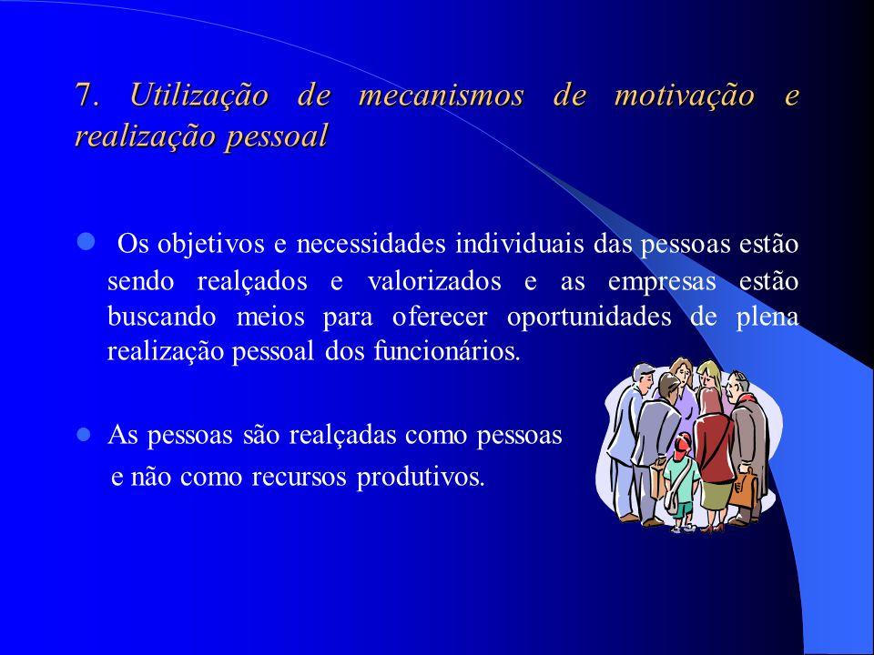 7. Utilização de mecanismos de motivação e realização pessoal