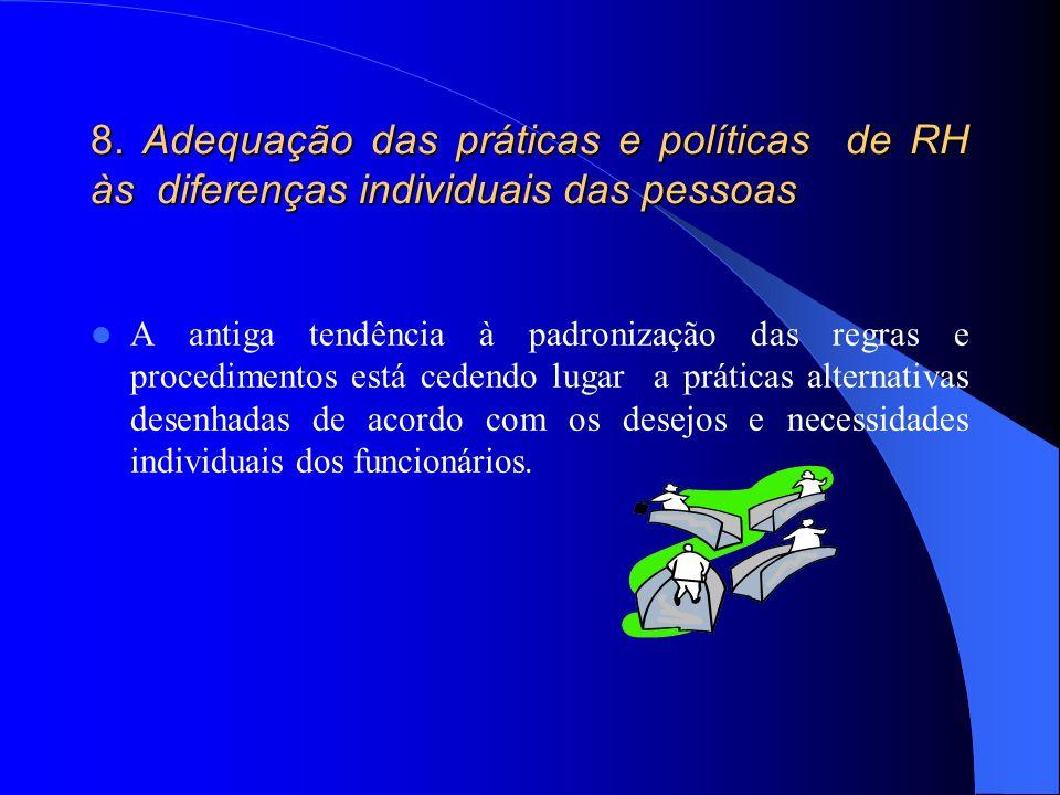 8. Adequação das práticas e políticas de RH às diferenças individuais das pessoas