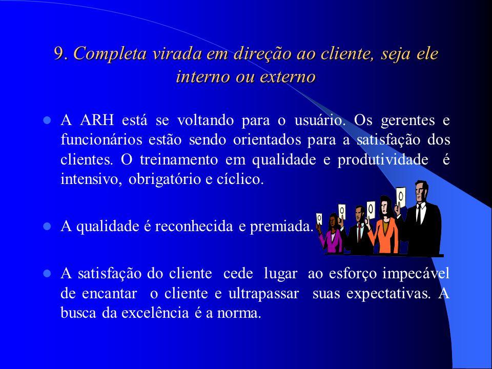 9. Completa virada em direção ao cliente, seja ele interno ou externo