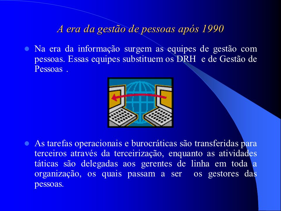 A era da gestão de pessoas após 1990