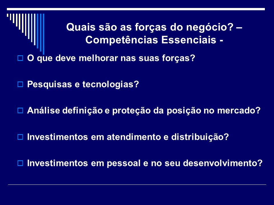 Quais são as forças do negócio – Competências Essenciais -