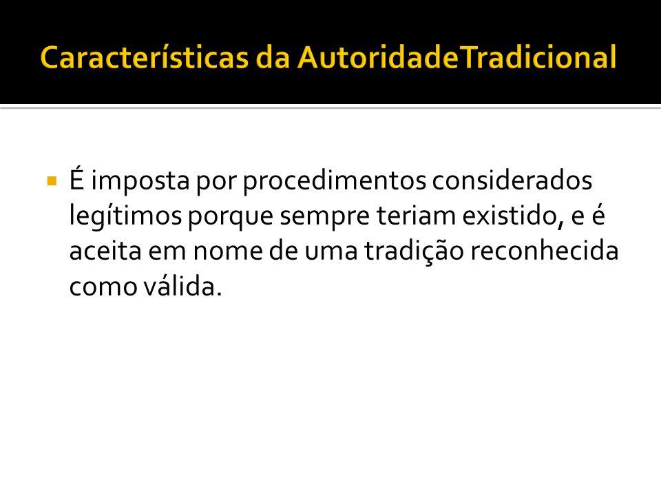 Características da AutoridadeTradicional