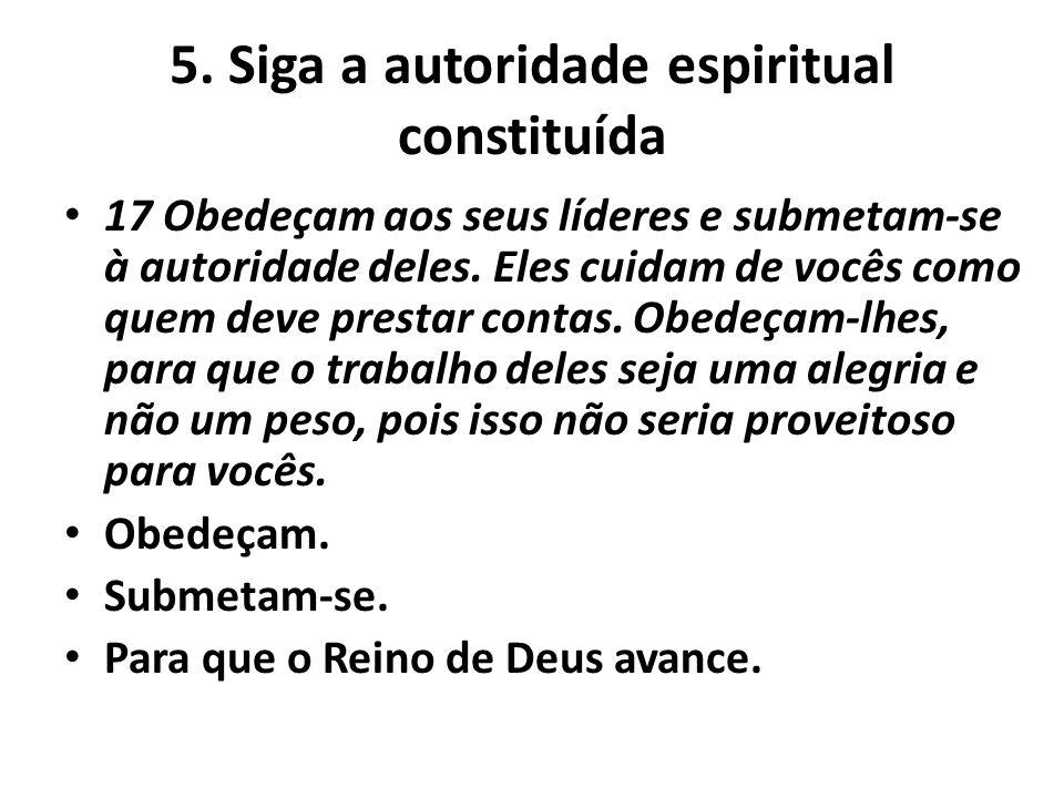 5. Siga a autoridade espiritual constituída