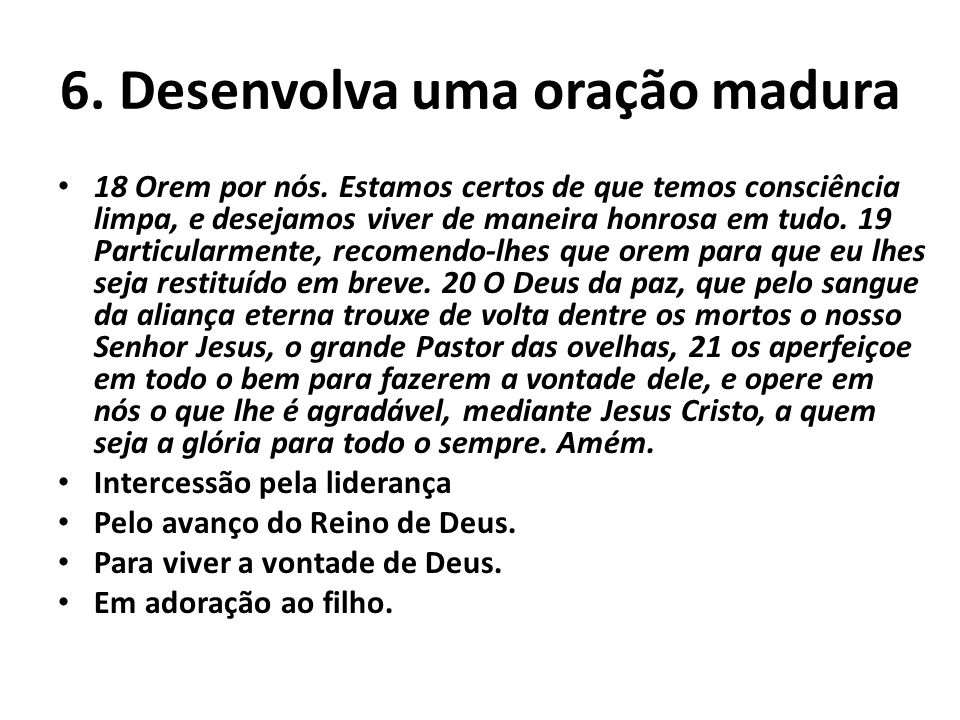 6. Desenvolva uma oração madura