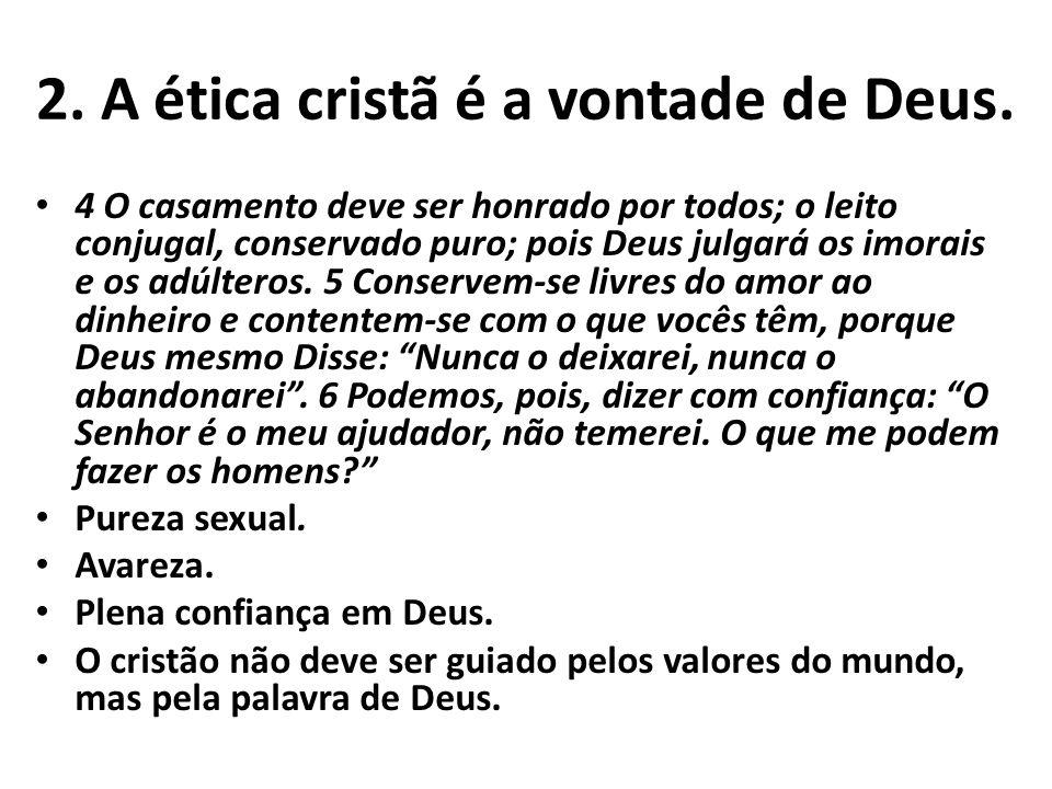 2. A ética cristã é a vontade de Deus.