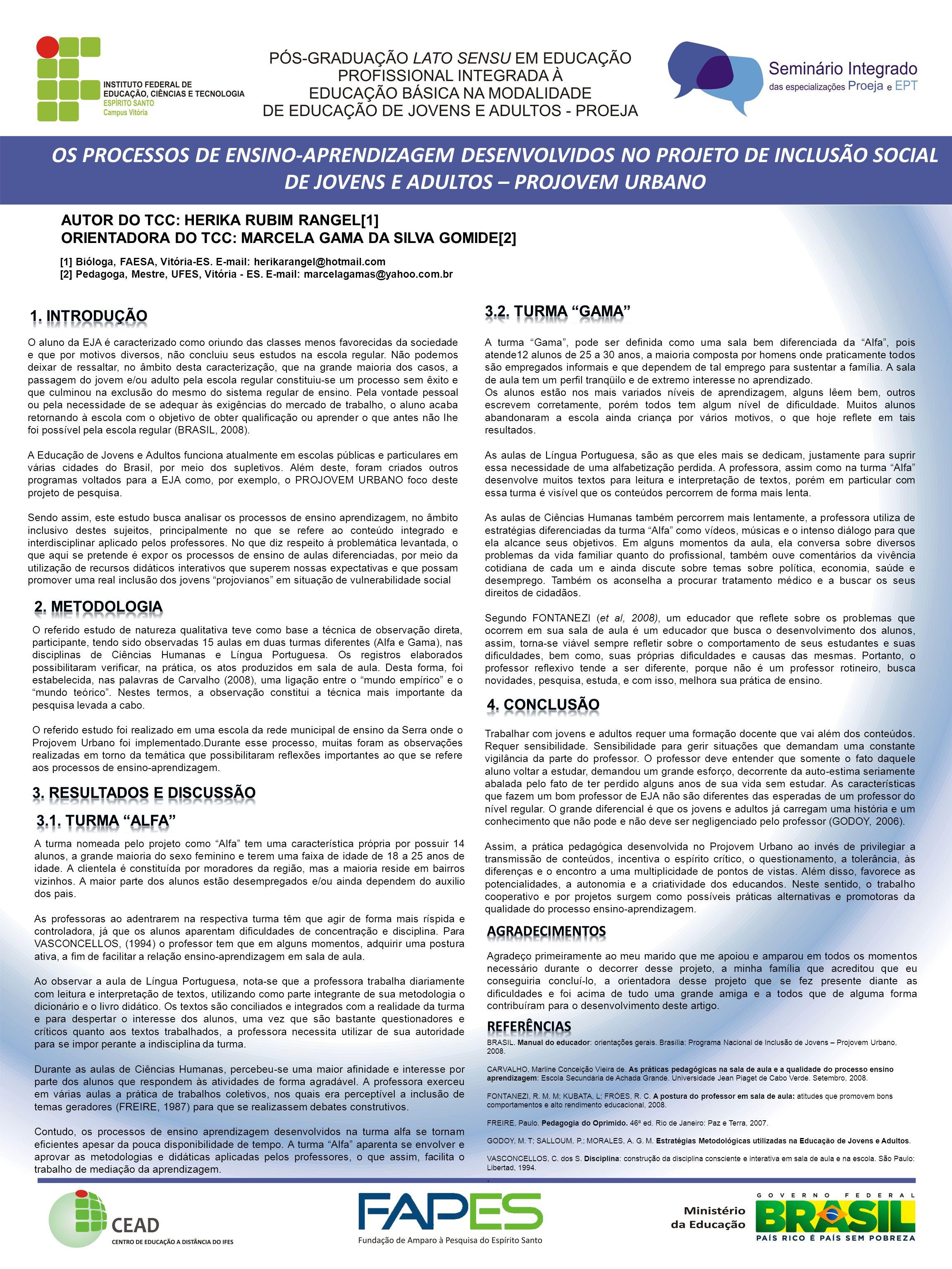 OS PROCESSOS DE ENSINO-APRENDIZAGEM DESENVOLVIDOS NO PROJETO DE INCLUSÃO SOCIAL DE JOVENS E ADULTOS – PROJOVEM URBANO
