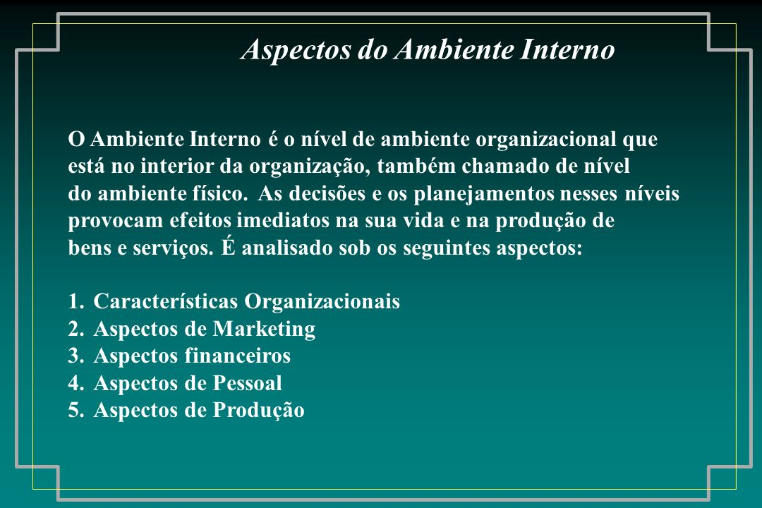 Aspectos do Ambiente Interno