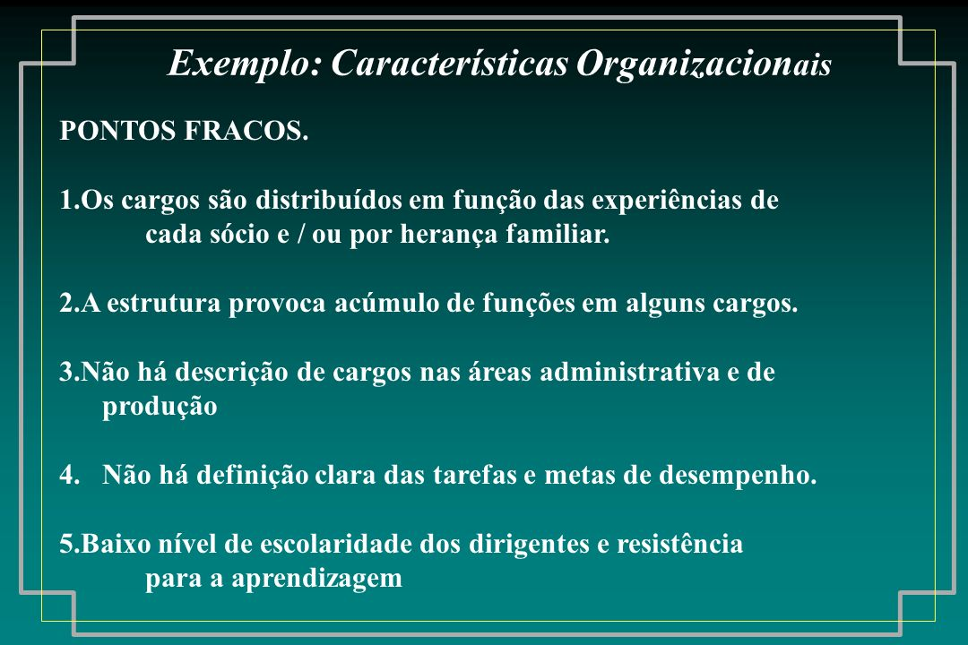 Exemplo: Características Organizacionais