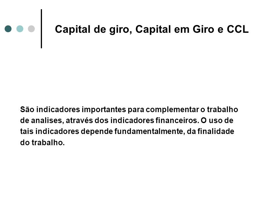 Capital de giro, Capital em Giro e CCL
