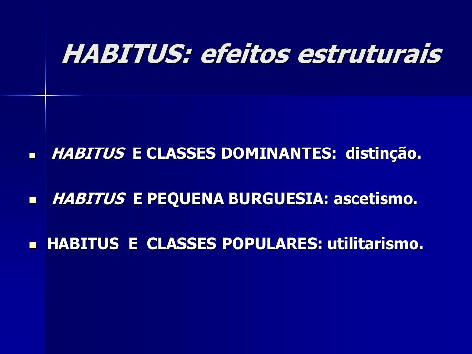 HABITUS: efeitos estruturais