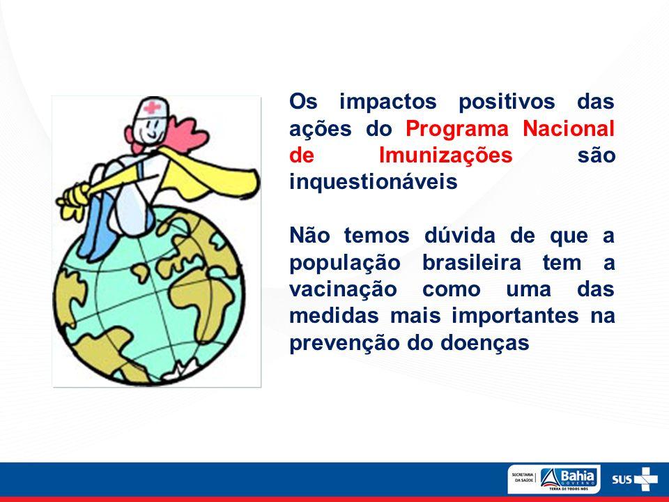 Os impactos positivos das ações do Programa Nacional de Imunizações são inquestionáveis