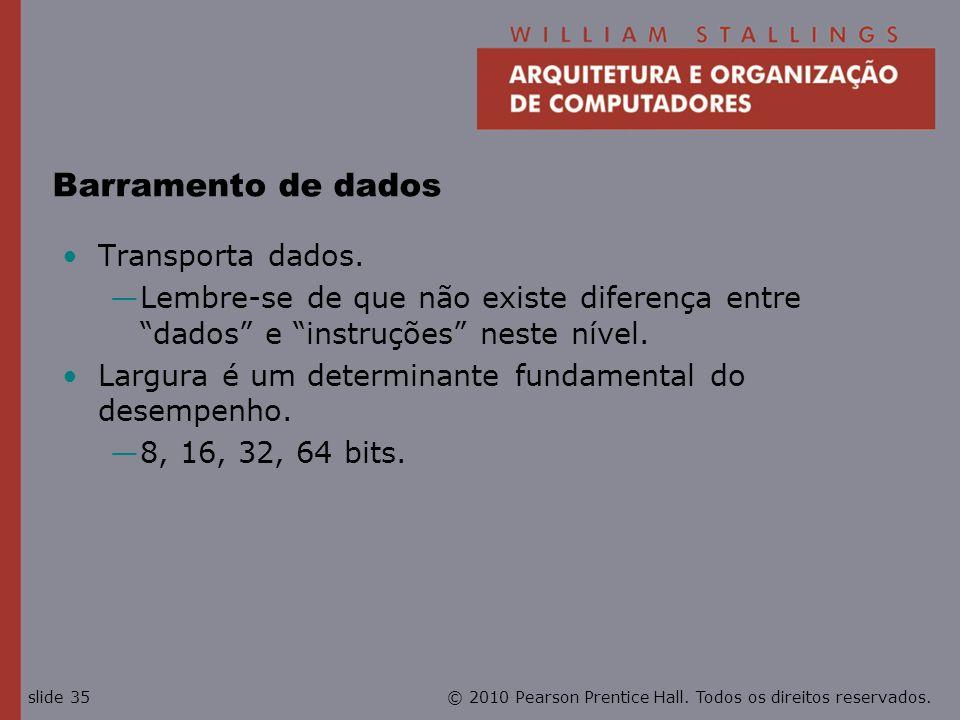 Barramento de dados Transporta dados.